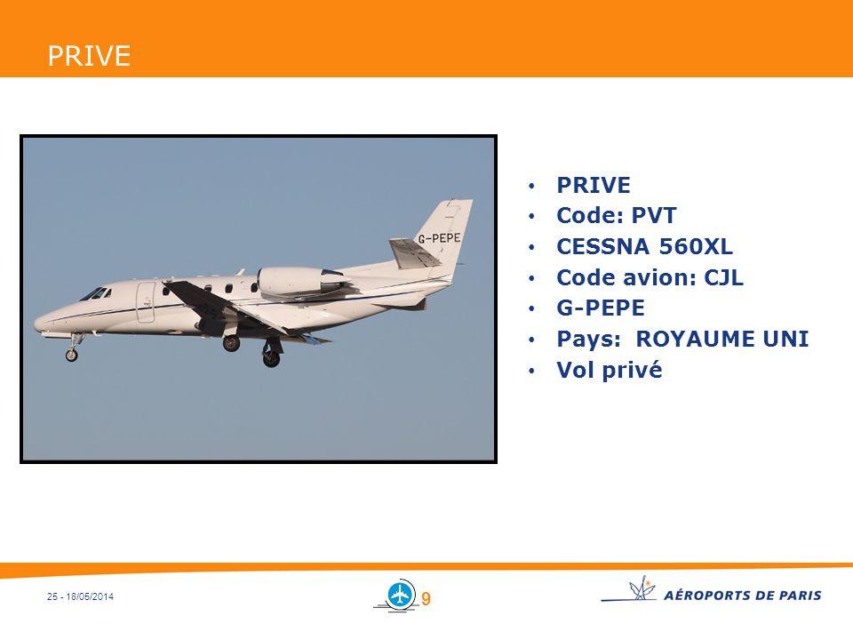 25 - 18/05/2014 PRIVE Code: PVT CESSNA 560XL Code avion: CJL G-PEPE Pays: ROYAUME UNI Vol privé 9