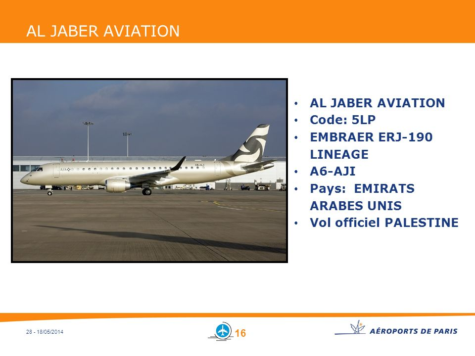 28 - 18/05/2014 AL JABER AVIATION Code: 5LP EMBRAER ERJ-190 LINEAGE A6-AJI Pays: EMIRATS ARABES UNIS Vol officiel PALESTINE 16