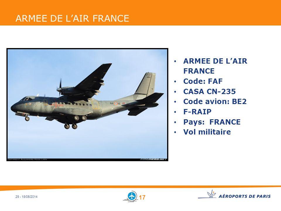 29 - 18/05/2014 ARMEE DE LAIR FRANCE Code: FAF CASA CN-235 Code avion: BE2 F-RAIP Pays: FRANCE Vol militaire 17