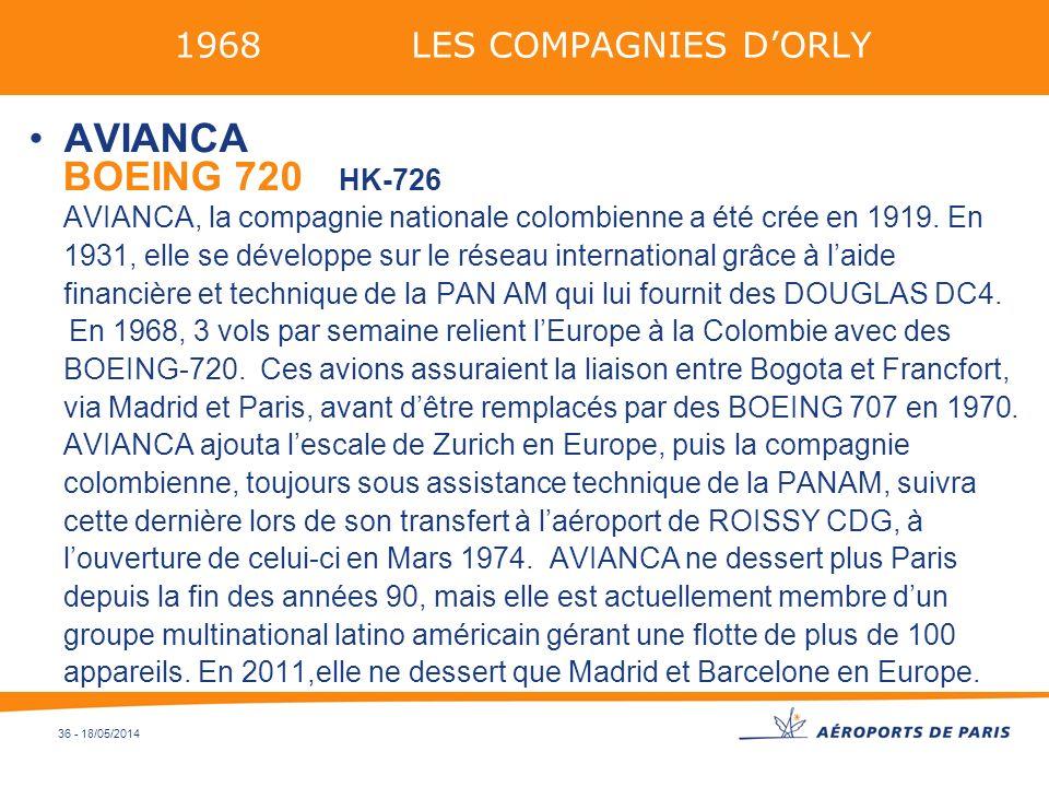 36 - 18/05/2014 1968 LES COMPAGNIES DORLY AVIANCA BOEING 720 HK-726 AVIANCA, la compagnie nationale colombienne a été crée en 1919. En 1931, elle se d