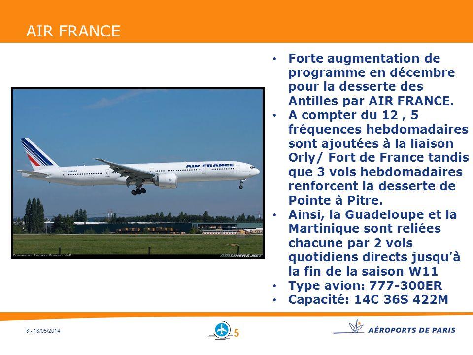 8 - 18/05/2014 AIR FRANCE Forte augmentation de programme en décembre pour la desserte des Antilles par AIR FRANCE. A compter du 12, 5 fréquences hebd