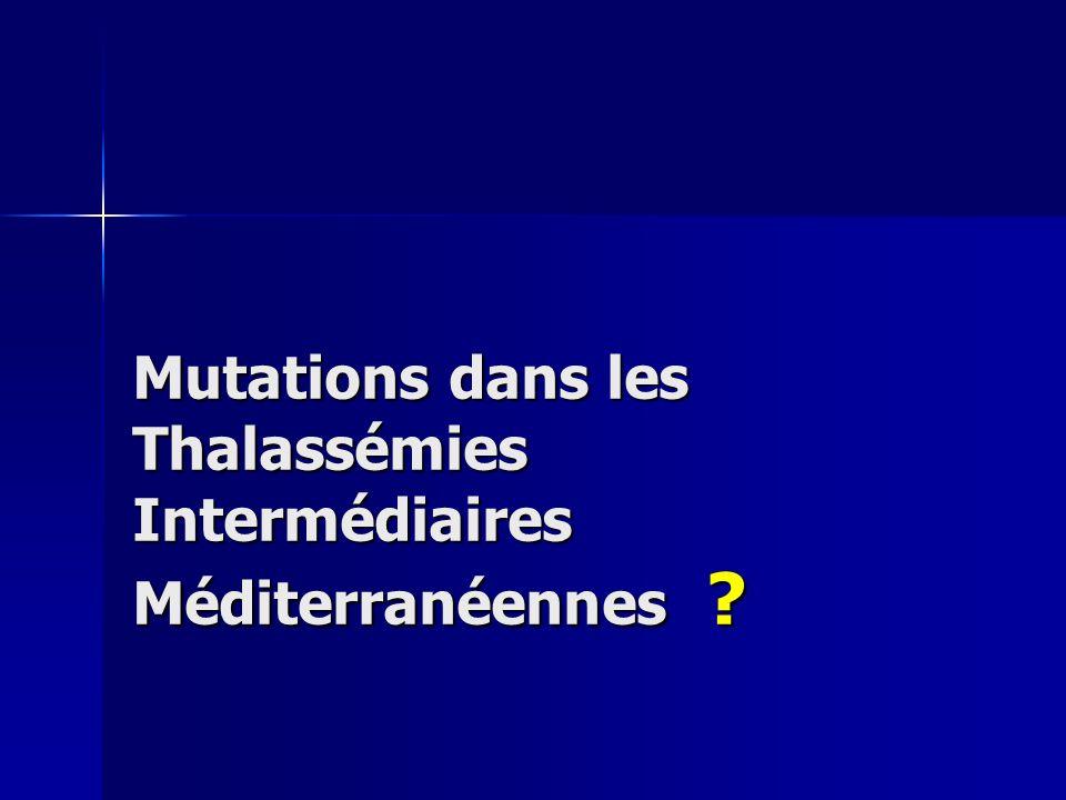Mutations dans les Thalassémies Intermédiaires Méditerranéennes ?