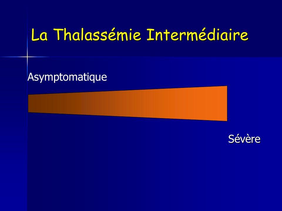 Génotypes des Thalassémies intermédiaires (4) 3-B Thal et B mutant ( Hb E / B thal) 4- B Thal / PHHF ou Delta /B Thal 5-Autres : AHSP= αlpha Hb Stabilizing protein Bloque la précipitation des chaines α Bloque la précipitation des chaines α