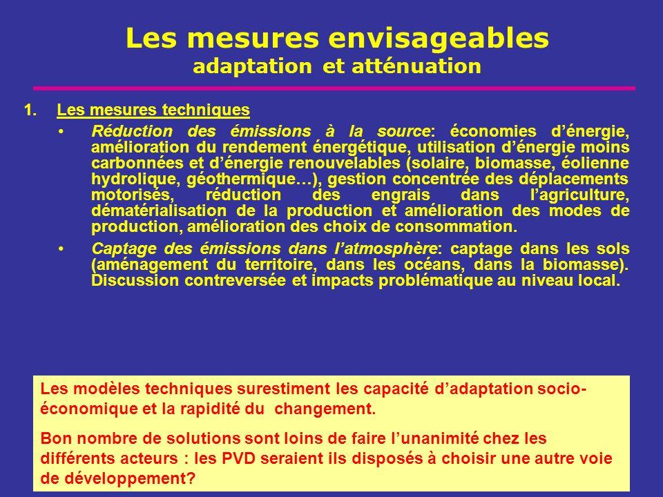 Les mesures envisageables adaptation et atténuation 1.Les mesures techniques Réduction des émissions à la source: économies dénergie, amélioration du