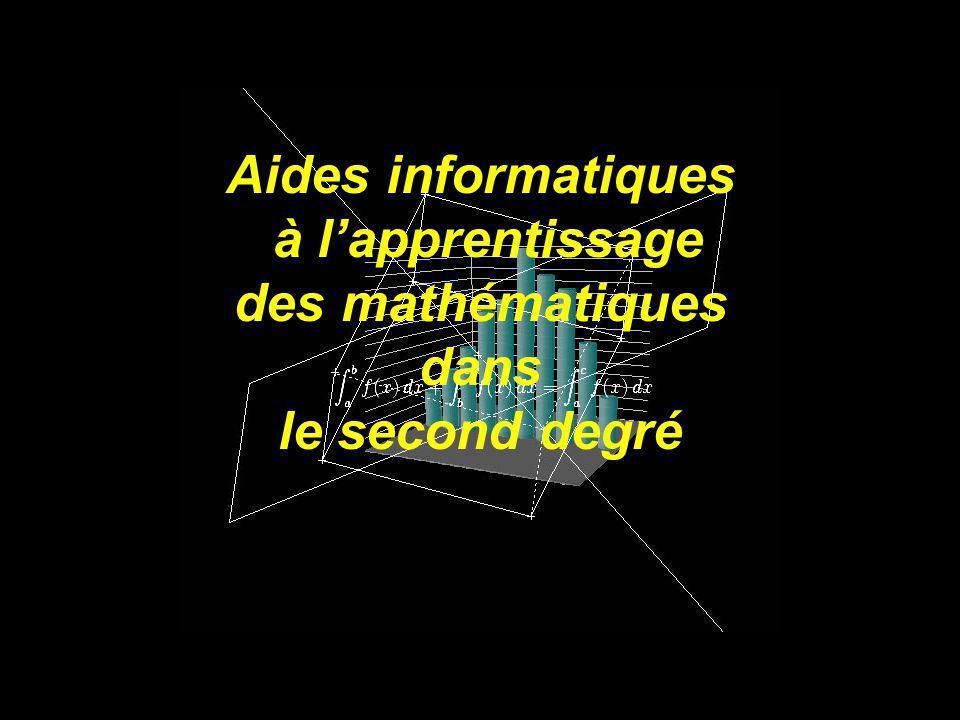 Aides informatiques à lapprentissage des mathématiques dans le second degré