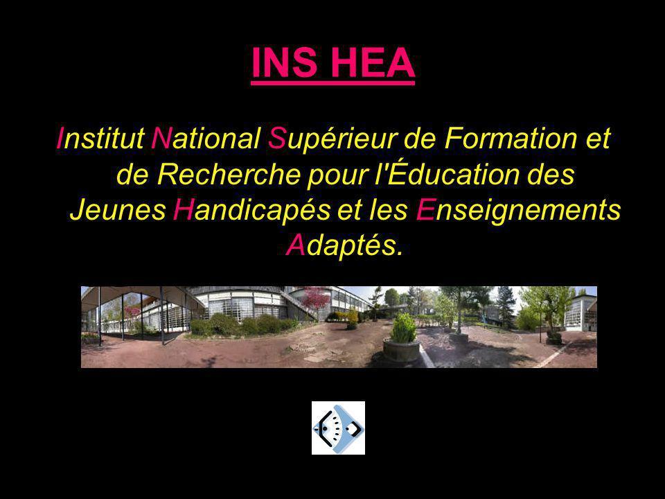 INS HEA Institut National Supérieur de Formation et de Recherche pour l'Éducation des Jeunes Handicapés et les Enseignements Adaptés.