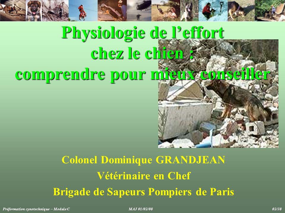 Physiologie de leffort chez le chien : comprendre pour mieux conseiller Colonel Dominique GRANDJEAN Vétérinaire en Chef Brigade de Sapeurs Pompiers de