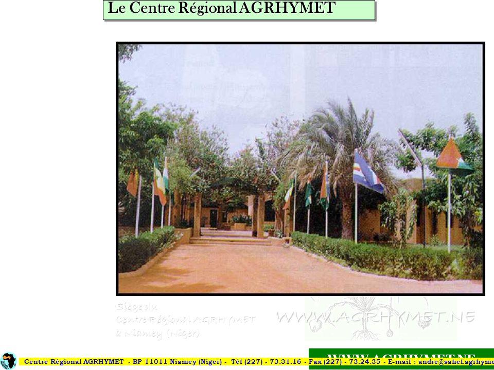 WWW.AGRHYMET.NE Siège du Centre Régional AGRHYMET à Niamey (Niger) Centre Régional AGRHYMET - BP 11011 Niamey (Niger) - Tél (227) - 73.31.16 - Fax (22