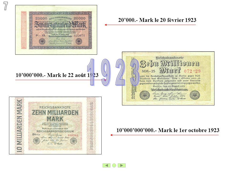 20000.- Mark le 20 février 1923 10000000.- Mark le 22 août 1923 10000000000.- Mark le 1er octobre 1923