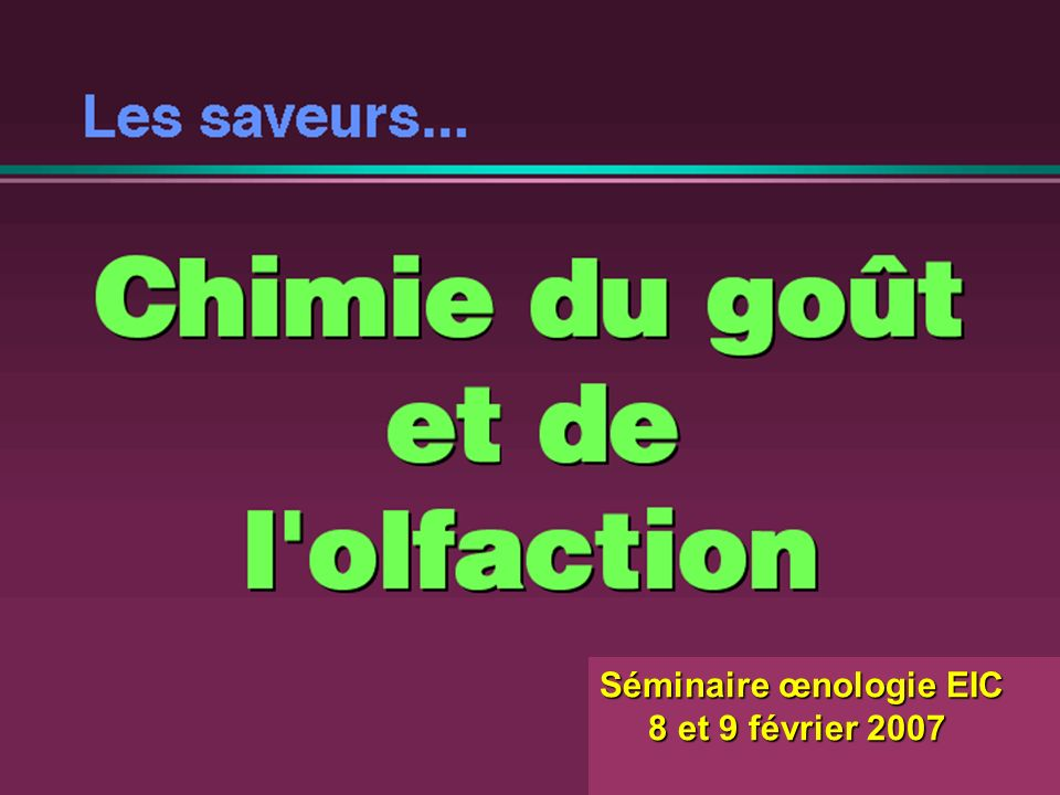 Séminaire œnologie EIC 8 et 9 février 2007 8 et 9 février 2007