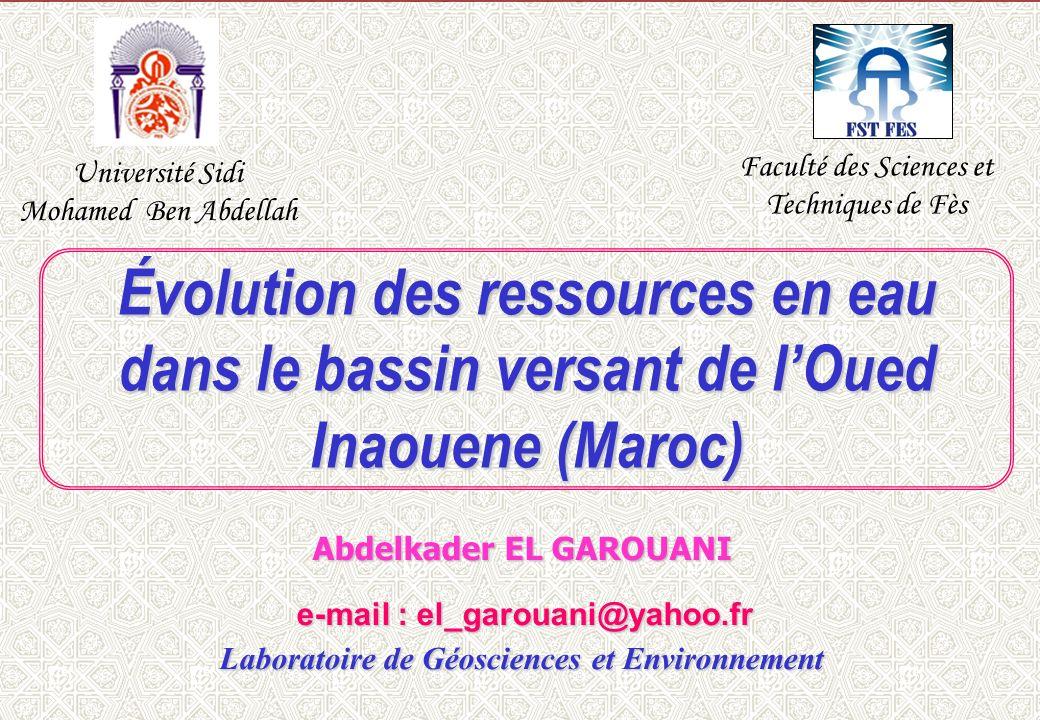 MED-FRIEND Workshop, Rabat, 11 Decembre 2009 P l a n Évolution des ressources en eau dans le bassin versant de lOued Inaouene (Maroc) Faculté des Sciences et Techniques de Fès Abdelkader EL GAROUANI e-mail : el_garouani@yahoo.fr e-mail : el_garouani@yahoo.fr Laboratoire de Géosciences et Environnement Université Sidi Mohamed Ben Abdellah
