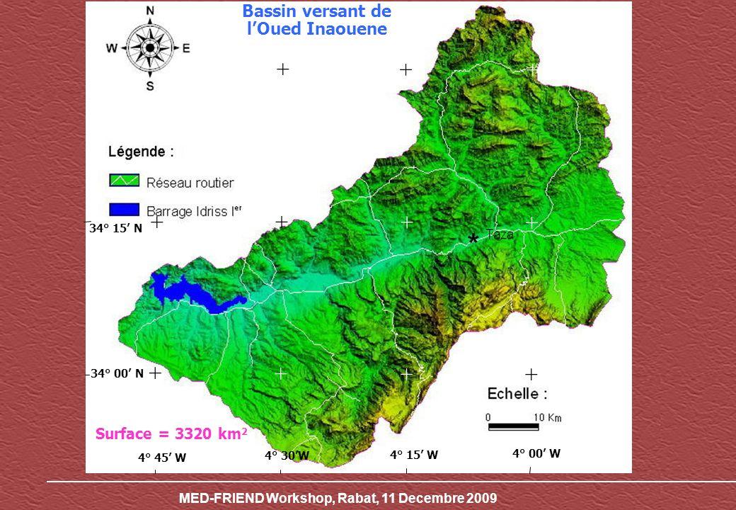 MED-FRIEND Workshop, Rabat, 11 Decembre 2009 Bassin versant de lOued Inaouene Surface = 3320 km 2 + + + + + + + + + + + 4° 45 W 4° 30W 4° 15 W 4° 00 W 34° 00 N 34° 15 N