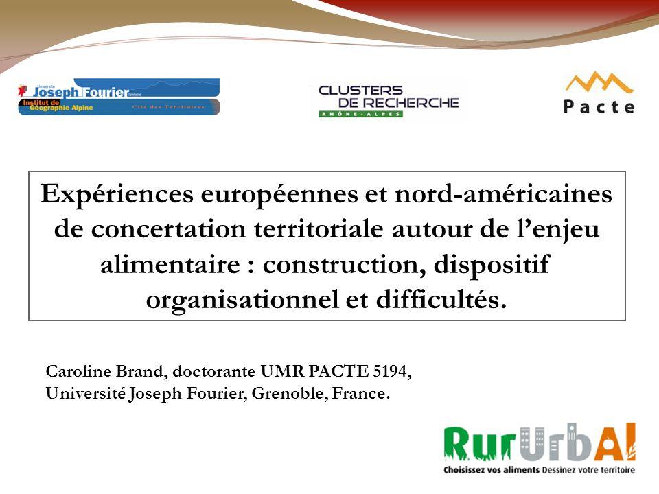 Expériences européennes et nord-américaines de concertation territoriale autour de lenjeu alimentaire : construction, dispositif organisationnel et difficultés.