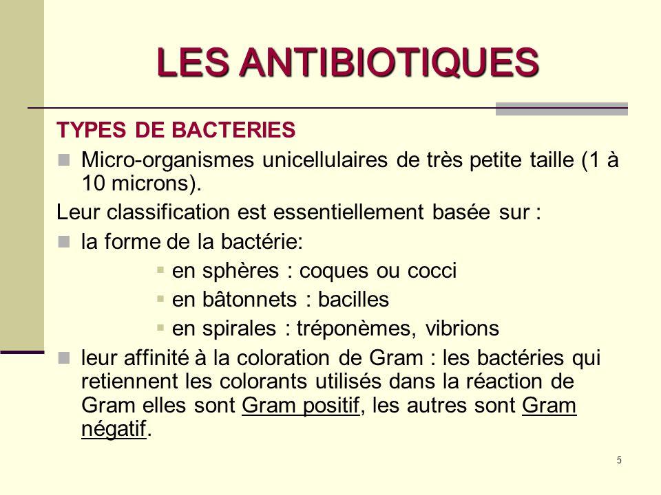 6 LES ANTIBIOTIQUES Leurs caractères culturaux : on distingue : les bactéries aérobies : la plupart des bactéries sont aérobies les bactéries anaérobies (sensibles à l oxygène).