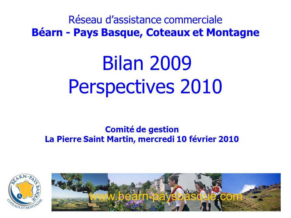 Réseau dassistance commerciale Béarn - Pays Basque, Coteaux et Montagne Bilan 2009 Perspectives 2010 Comité de gestion La Pierre Saint Martin, mercredi 10 février 2010 www.bearn-paysbasque.com