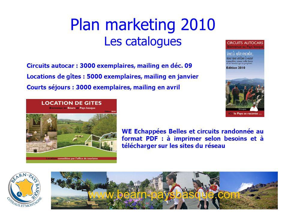 www.bearn-paysbasque.com Plan marketing 2010 Les catalogues Circuits autocar : 3000 exemplaires, mailing en déc.