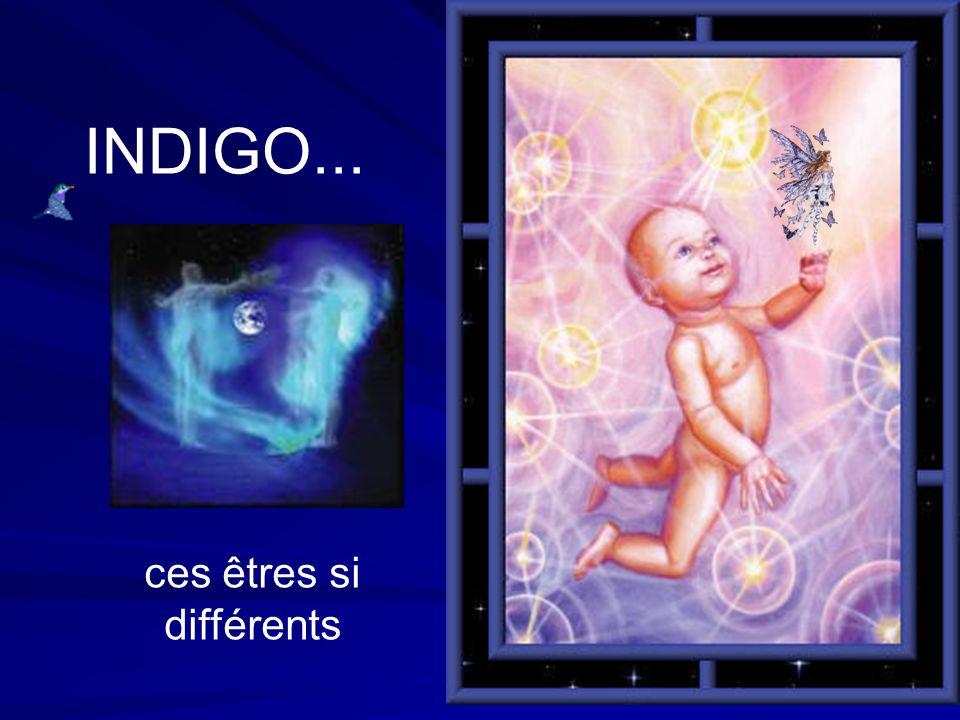 INDIGO... ces êtres si différents