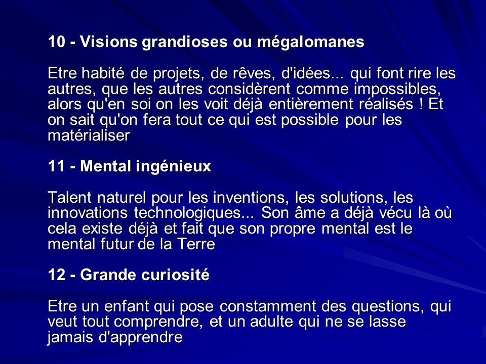 10 - Visions grandioses ou mégalomanes Etre habité de projets, de rêves, d idées...