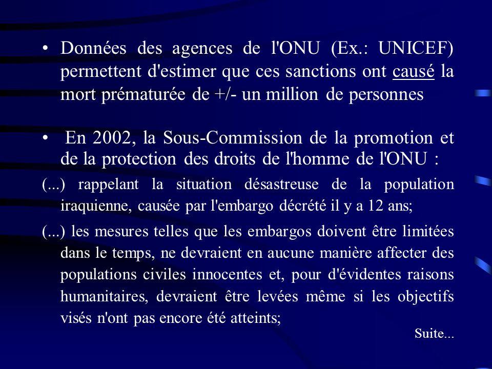 Données des agences de l'ONU (Ex.: UNICEF) permettent d'estimer que ces sanctions ont causé la mort prématurée de +/- un million de personnes En 2002,
