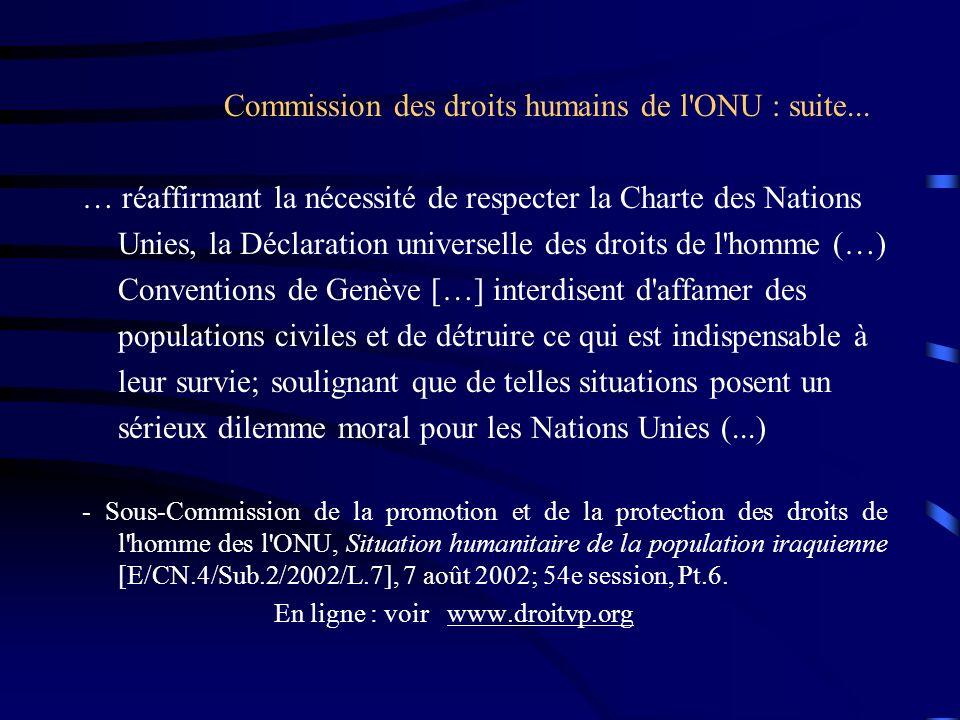 Commission des droits humains de l'ONU : suite... … réaffirmant la nécessité de respecter la Charte des Nations Unies, la Déclaration universelle des