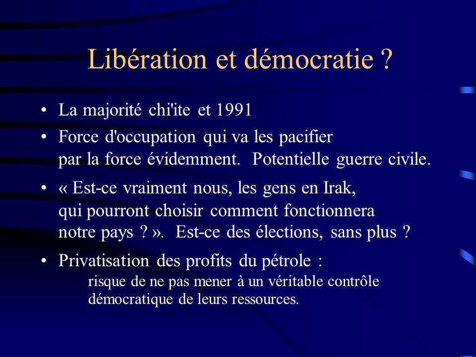 Libération et démocratie ? La majorité chi'ite et 1991 Force d'occupation qui va les pacifier par la force évidemment. Potentielle guerre civile. « Es