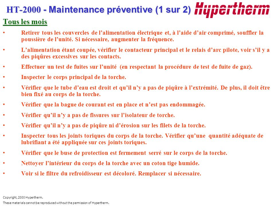 Copyright, 2000 Hypertherm. These materials cannot be reproduced without the permission of Hypertherm. HT-2000 - Maintenance préventive (1 sur 2) Tous
