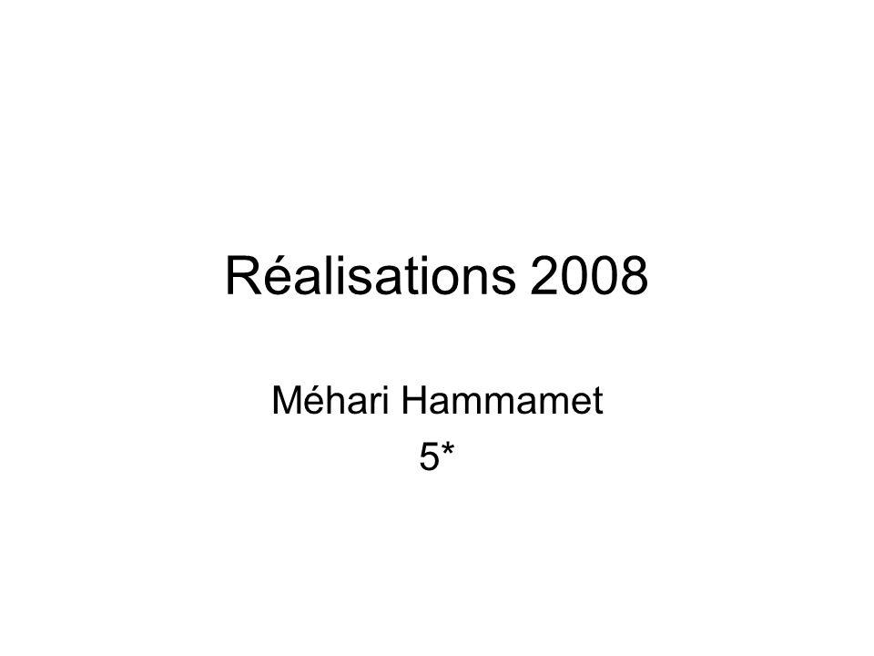 Réalisations 2008 Méhari Hammamet 5*