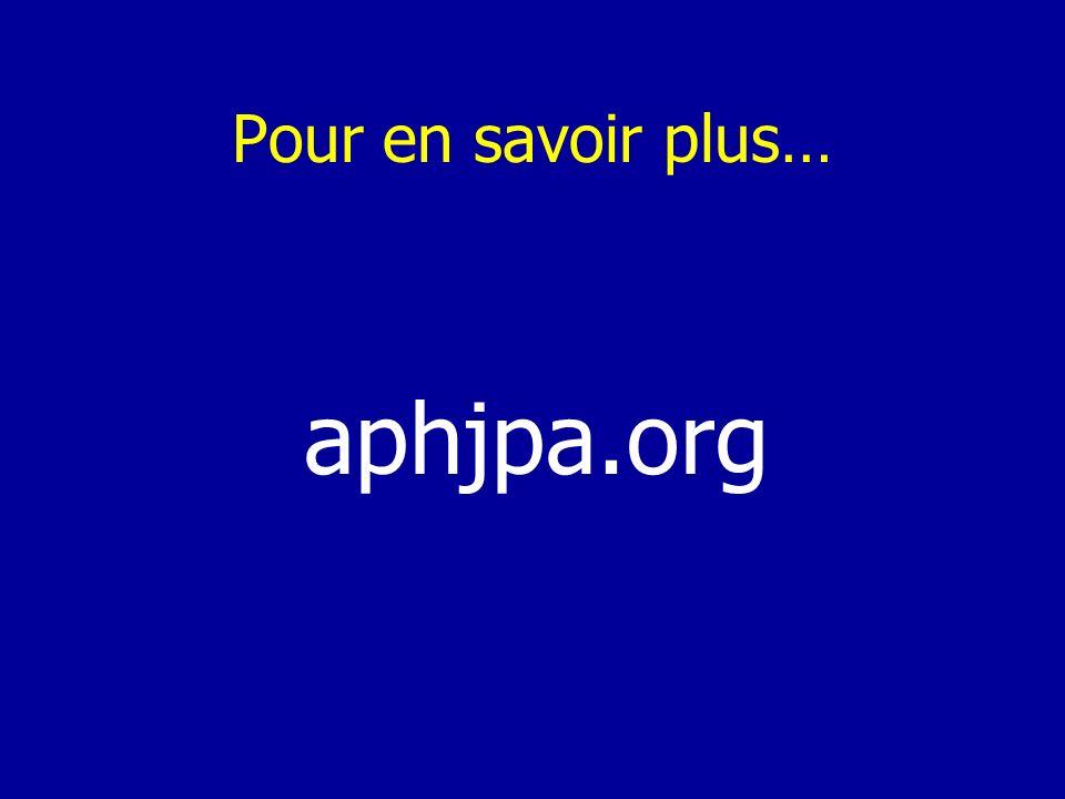 Pour en savoir plus… aphjpa.org