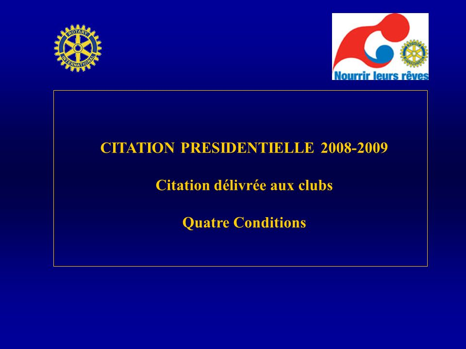CITATION PRESIDENTIELLE 2008-2009 Citation délivrée aux clubs Quatre Conditions
