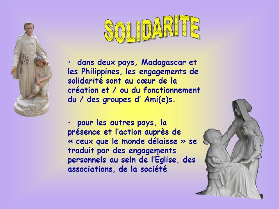 dans deux pays, Madagascar et les Philippines, les engagements de solidarité sont au cœur de la création et / ou du fonctionnement du / des groupes d