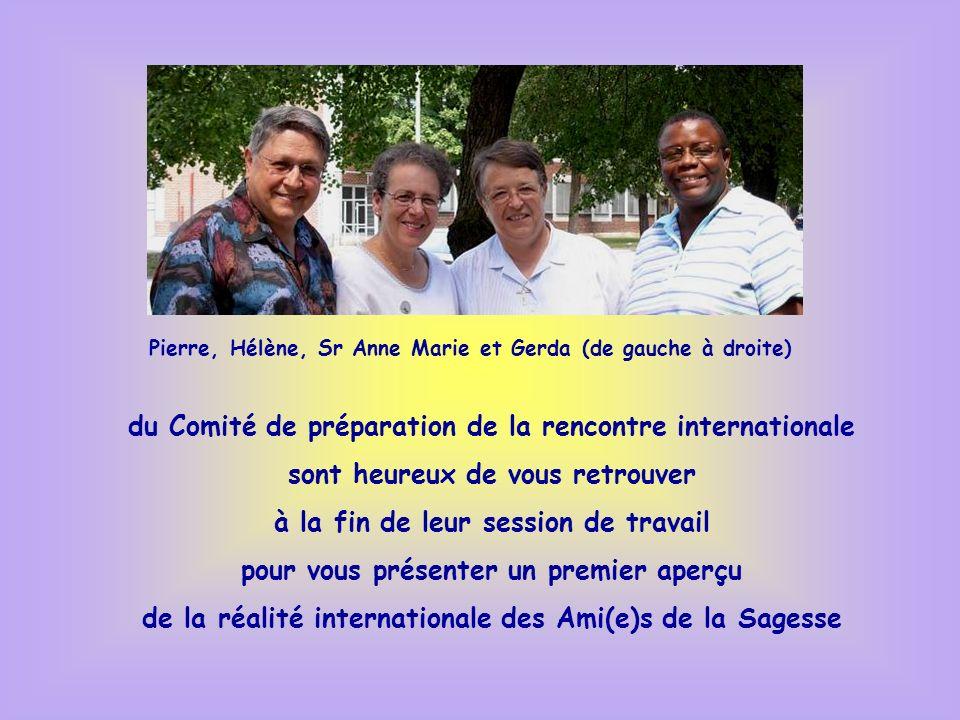 Pierre, Hélène, Sr Anne Marie et Gerda (de gauche à droite) du Comité de préparation de la rencontre internationale sont heureux de vous retrouver à l