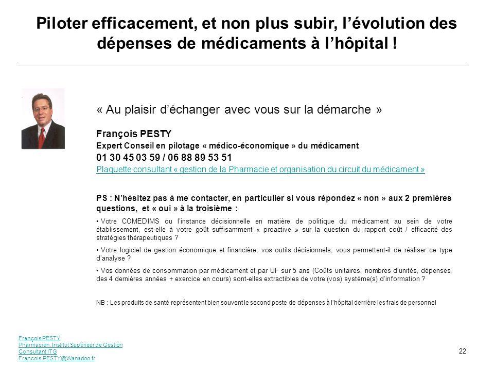 François PESTY Pharmacien, Institut Supérieur de Gestion Consultant ITG Francois.PESTY@Wanadoo.fr 22 Piloter efficacement, et non plus subir, lévoluti