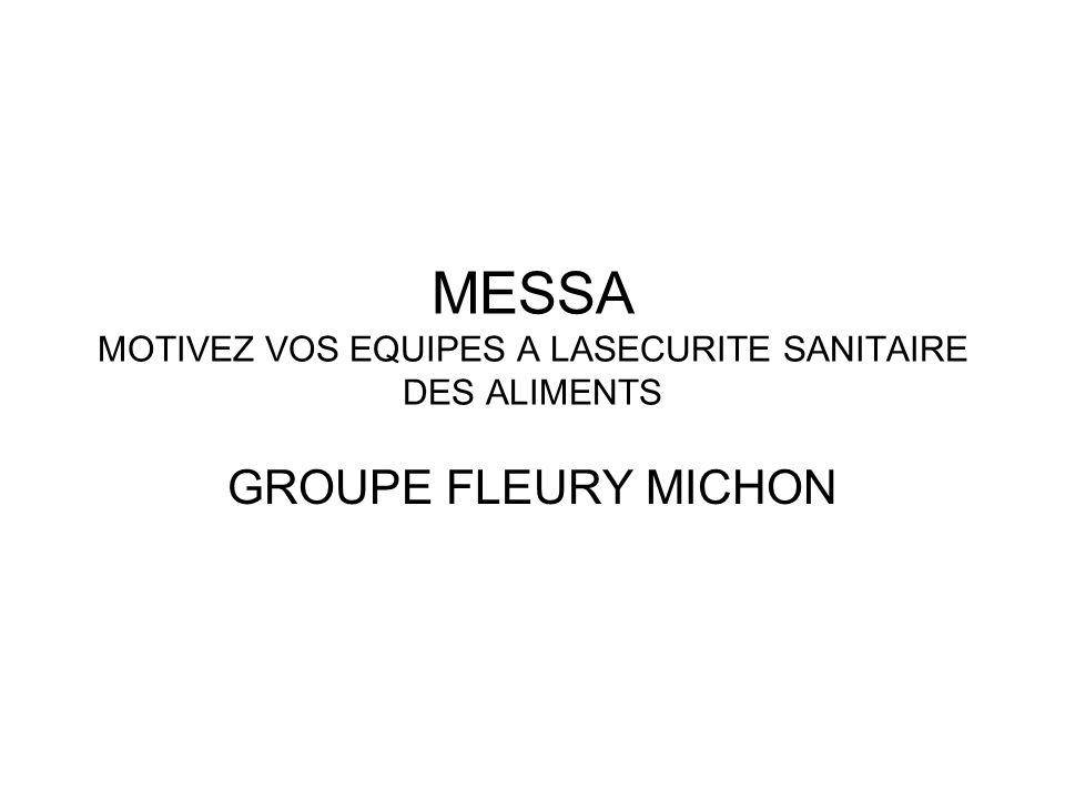 MESSA MOTIVEZ VOS EQUIPES A LASECURITE SANITAIRE DES ALIMENTS GROUPE FLEURY MICHON