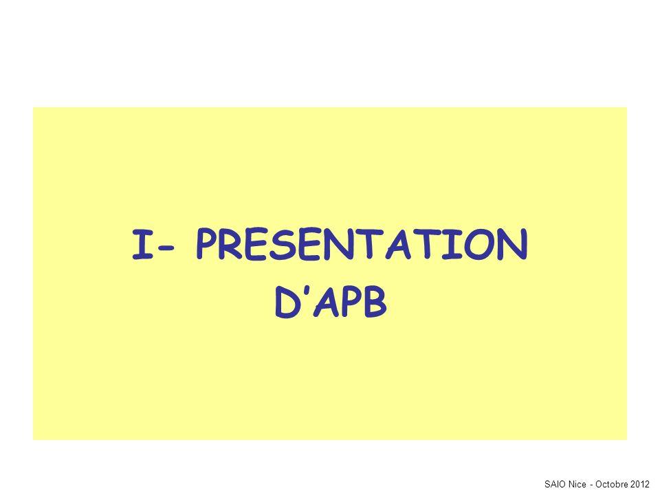 SAIO Nice - Octobre 2012 I- PRESENTATION DAPB