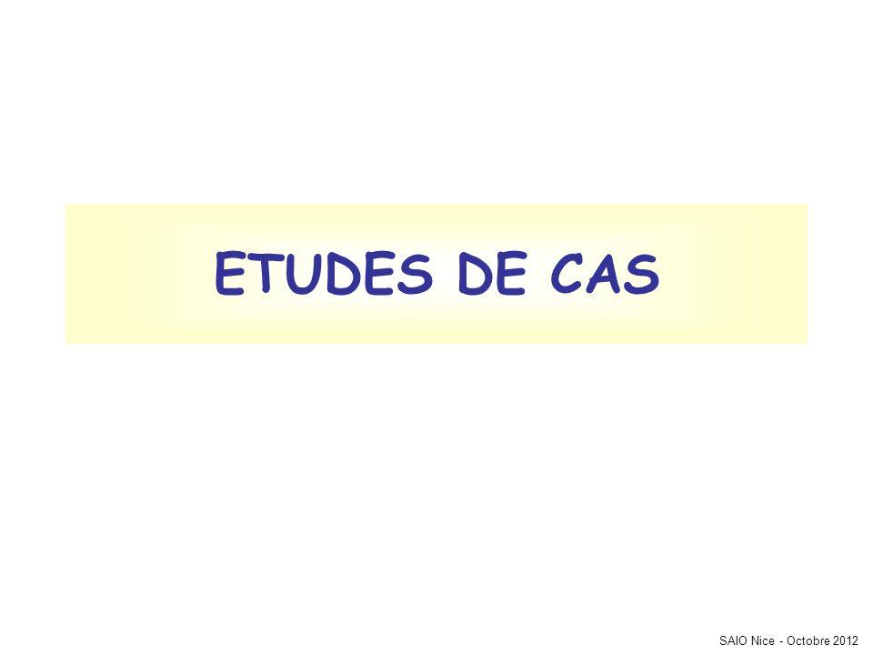 SAIO Nice - Octobre 2012 ETUDES DE CAS