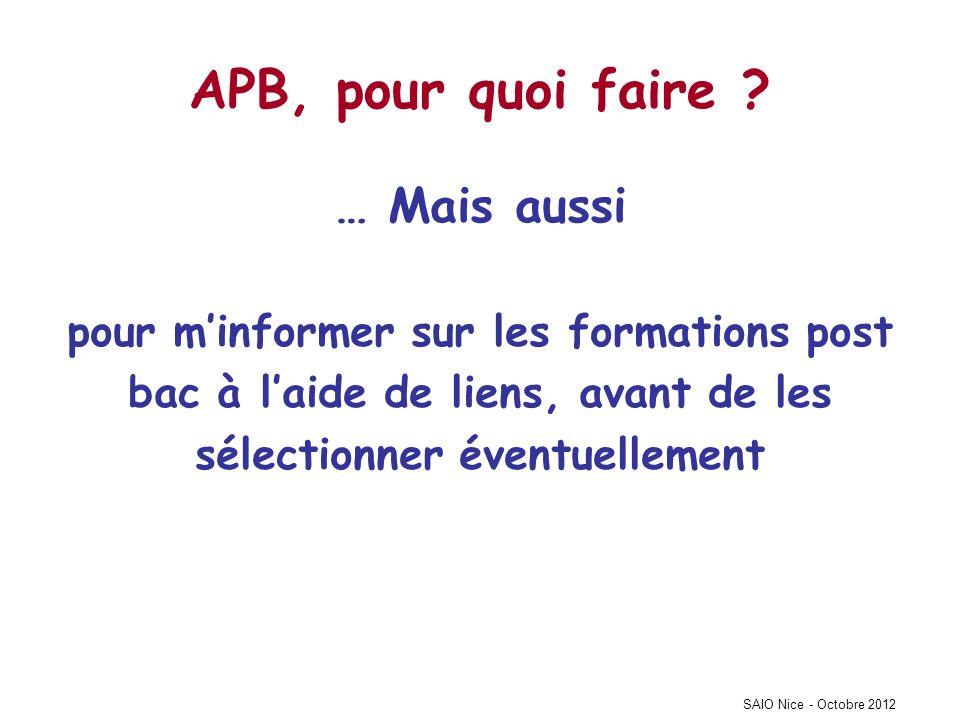 SAIO Nice - Octobre 2012 APB, pour quoi faire .