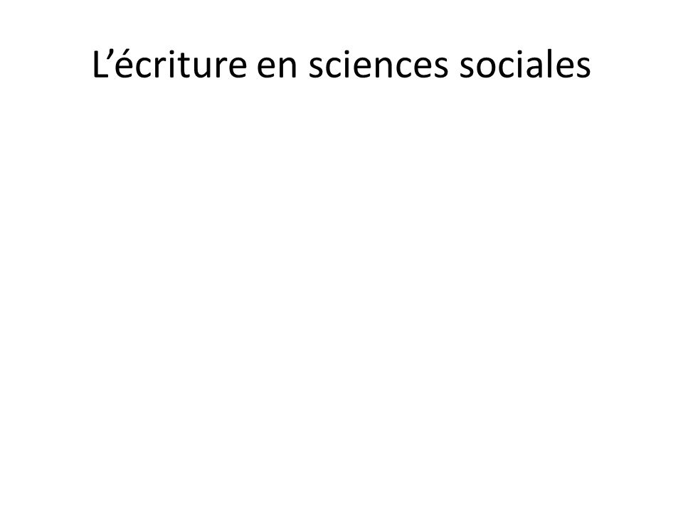 Lécriture en sciences sociales