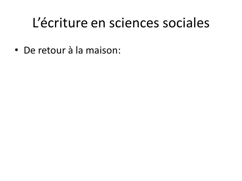 Lécriture en sciences sociales De retour à la maison: