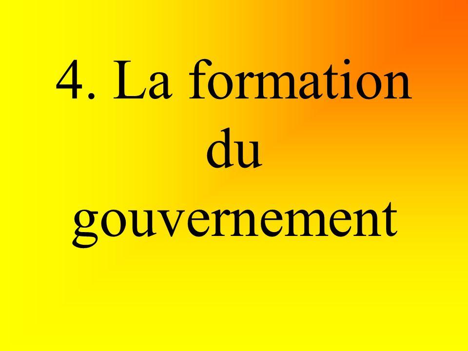 4. La formation du gouvernement