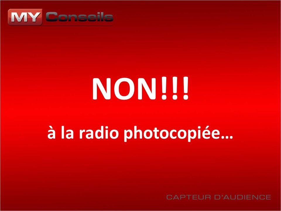 NON!!! à la radio photocopiée…