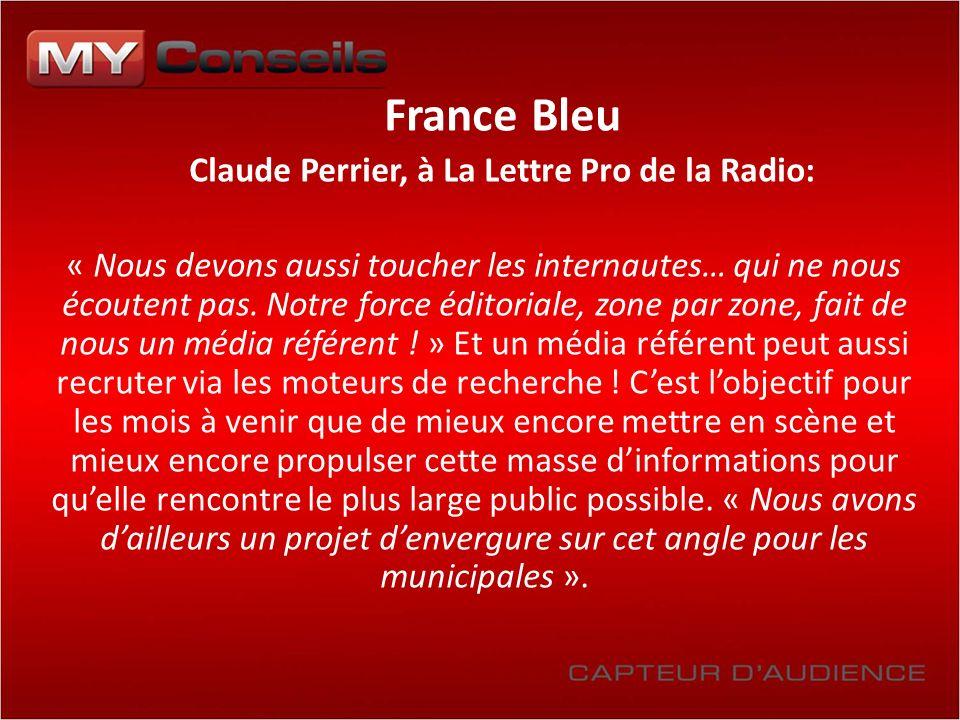 France Bleu Claude Perrier, à La Lettre Pro de la Radio: « Nous devons aussi toucher les internautes… qui ne nous écoutent pas. Notre force éditoriale