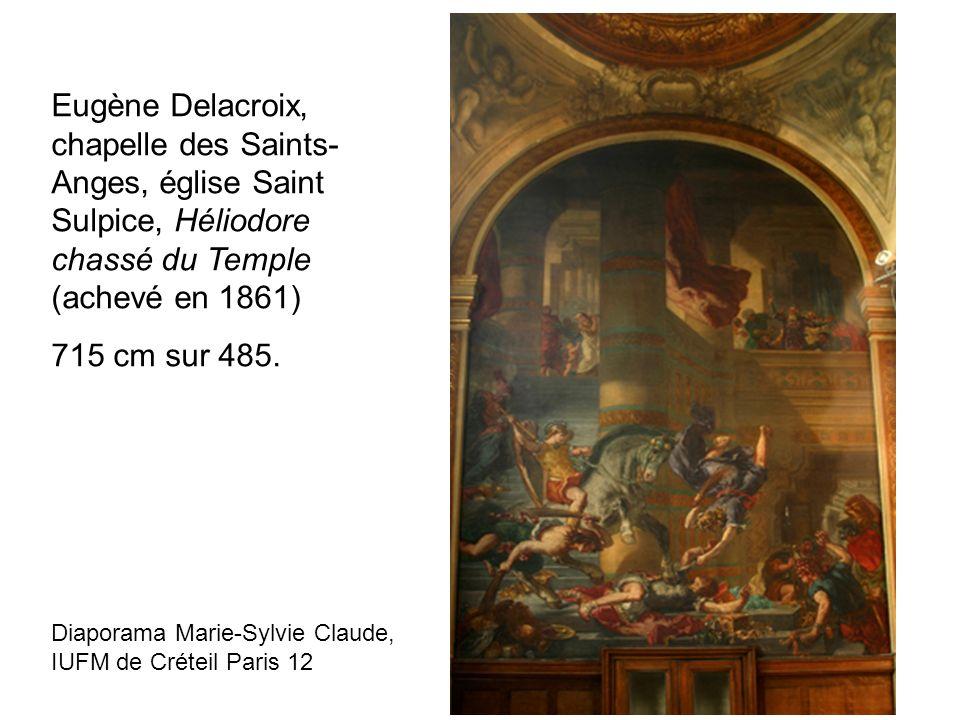 Eugène Delacroix, chapelle des Saints- Anges, église Saint Sulpice, Héliodore chassé du Temple (achevé en 1861) 715 cm sur 485.