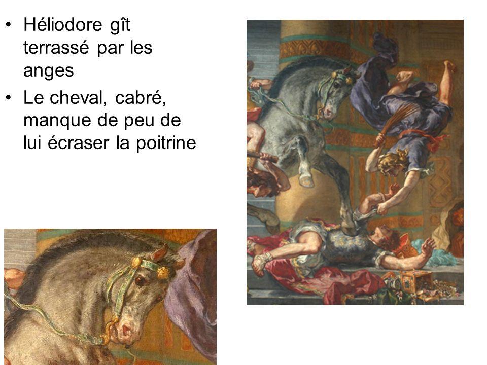 Héliodore gît terrassé par les anges Le cheval, cabré, manque de peu de lui écraser la poitrine