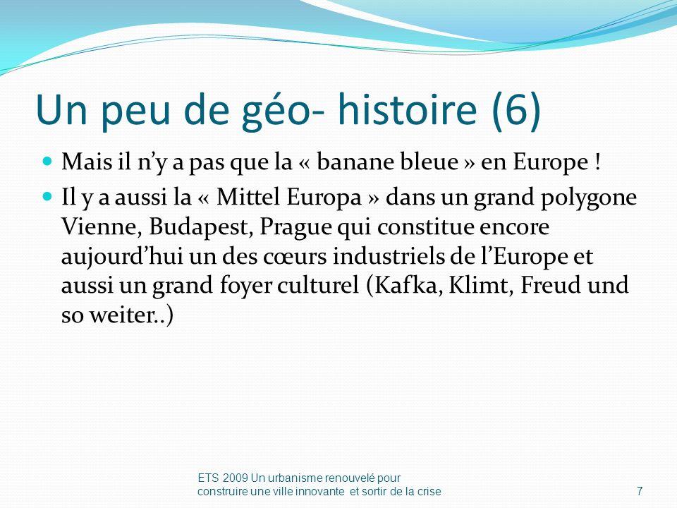 Un peu de géo- histoire (6) Mais il ny a pas que la « banane bleue » en Europe .