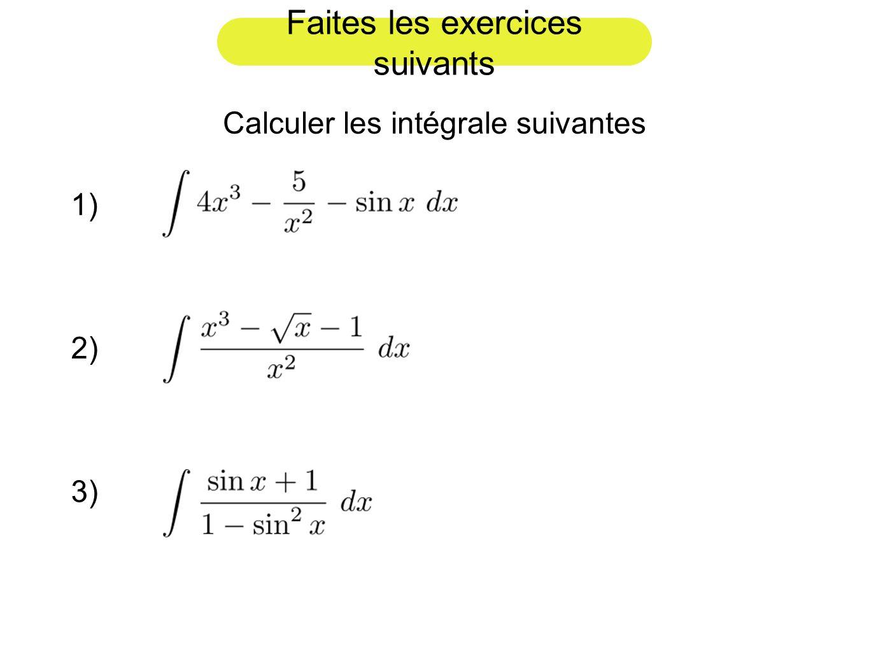 Faites les exercices suivants Calculer les intégrale suivantes 1) 3) 2)