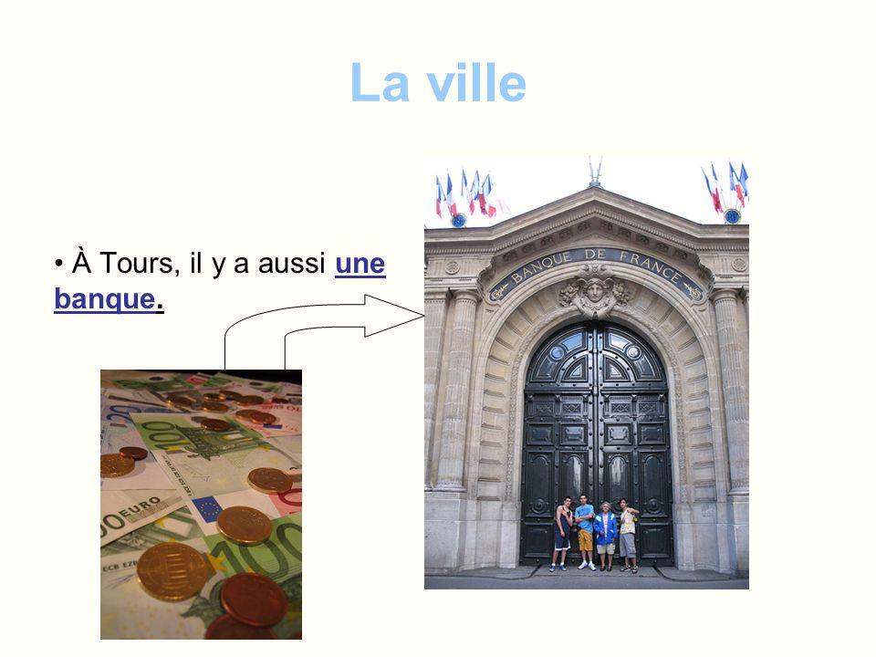 La ville À Tours, il y a aussi une école.