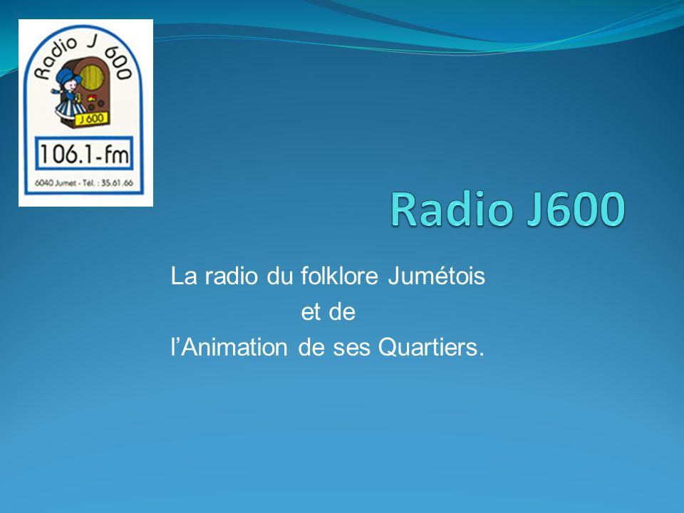 La radio du folklore Jumétois et de lAnimation de ses Quartiers.