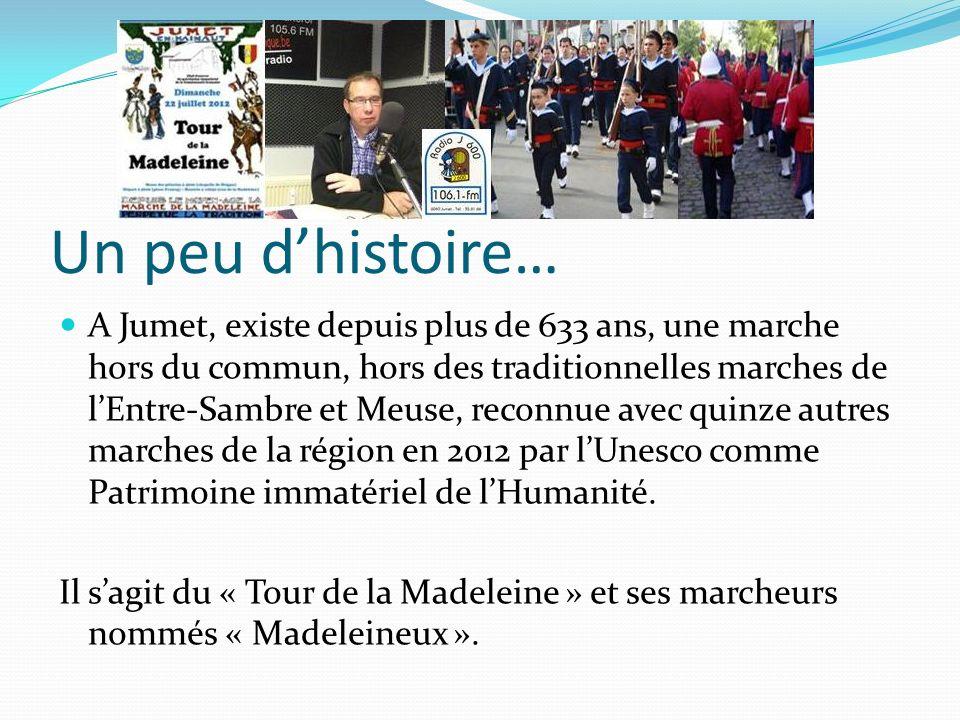 Un peu dhistoire… A Jumet, existe depuis plus de 633 ans, une marche hors du commun, hors des traditionnelles marches de lEntre-Sambre et Meuse, reconnue avec quinze autres marches de la région en 2012 par lUnesco comme Patrimoine immatériel de lHumanité.