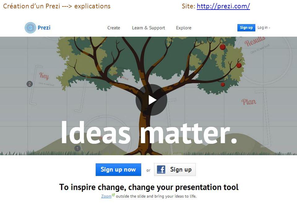 Création dun Prezi ---> explicationsSite: http://prezi.com/http://prezi.com/