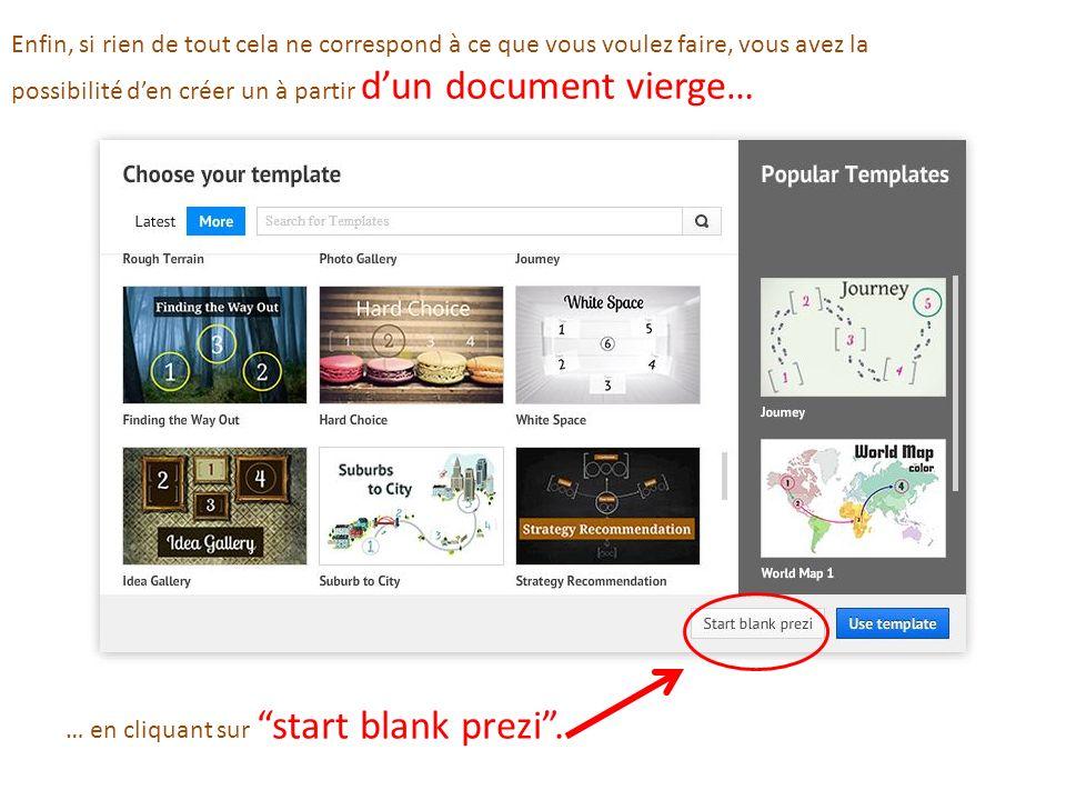Enfin, si rien de tout cela ne correspond à ce que vous voulez faire, vous avez la possibilité den créer un à partir dun document vierge… … en cliquan